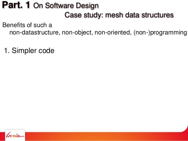 Benefits of such a non-datastructure, non-object, non-oriented, (non-)programming 1. Simpler code Part. 1 On Software Desi...