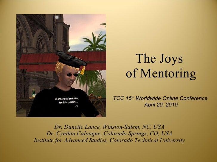 The Joys  of Mentoring Dr. Danette Lance, Winston-Salem, NC, USA Dr. Cynthia Calongne, Colorado Springs, CO, USA Institute...