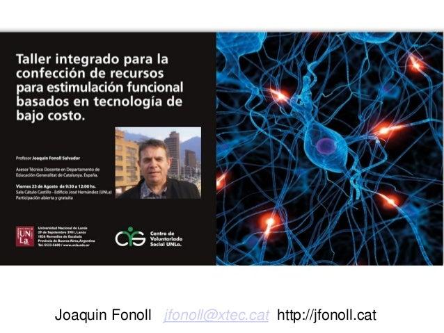 Joaquin Fonoll jfonoll@xtec.cat http://jfonoll.cat