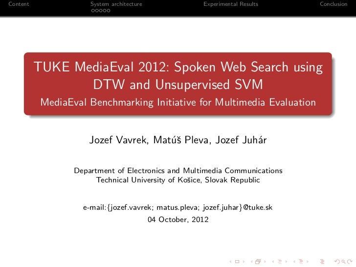 Content               System architecture                 Experimental Results   Conclusion          TUKE MediaEval 2012: ...