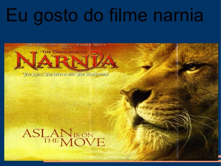 Eu gosto do filme narnia