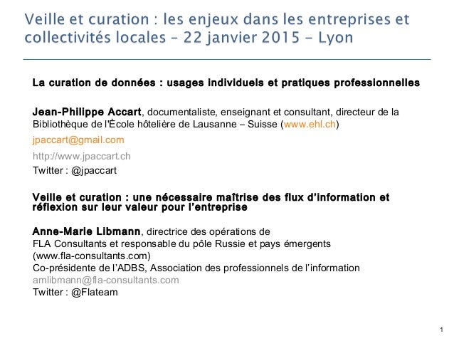 La curation de données: usages individuels et pratiques professionnelles Jean-Philippe Accart, documentaliste, enseignant...