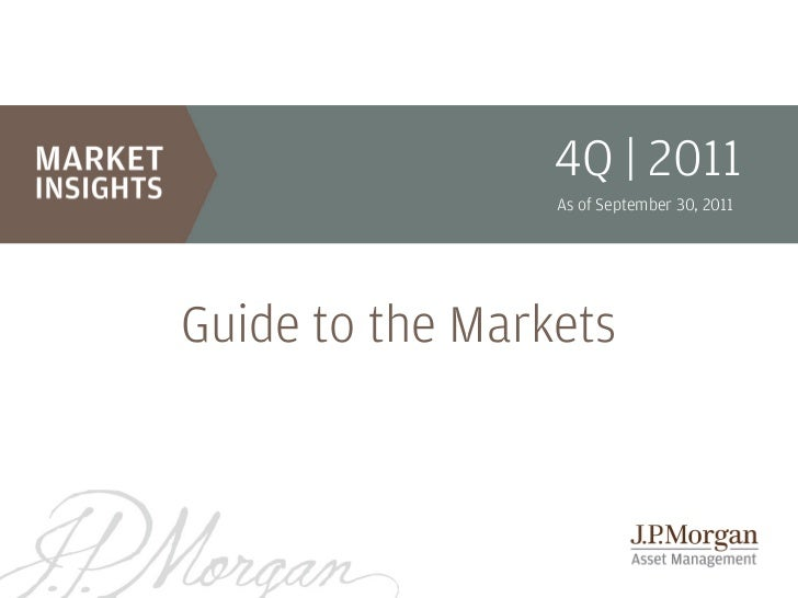 4Q | 2011                 As of September 30, 2011Guide to the Markets