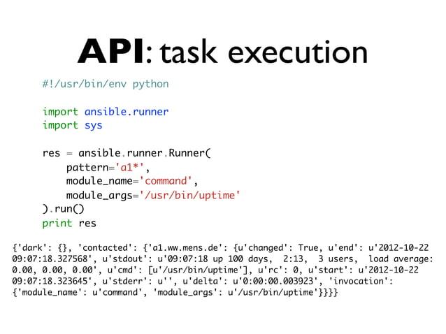 Extansible • Callbacks (Python) • Action plugins (Python) • Data sources (Python) • Inventory sources (any language)