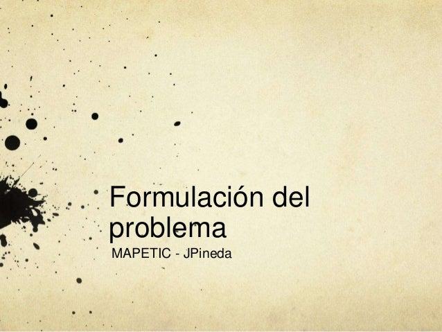 Formulación del problema MAPETIC - JPineda