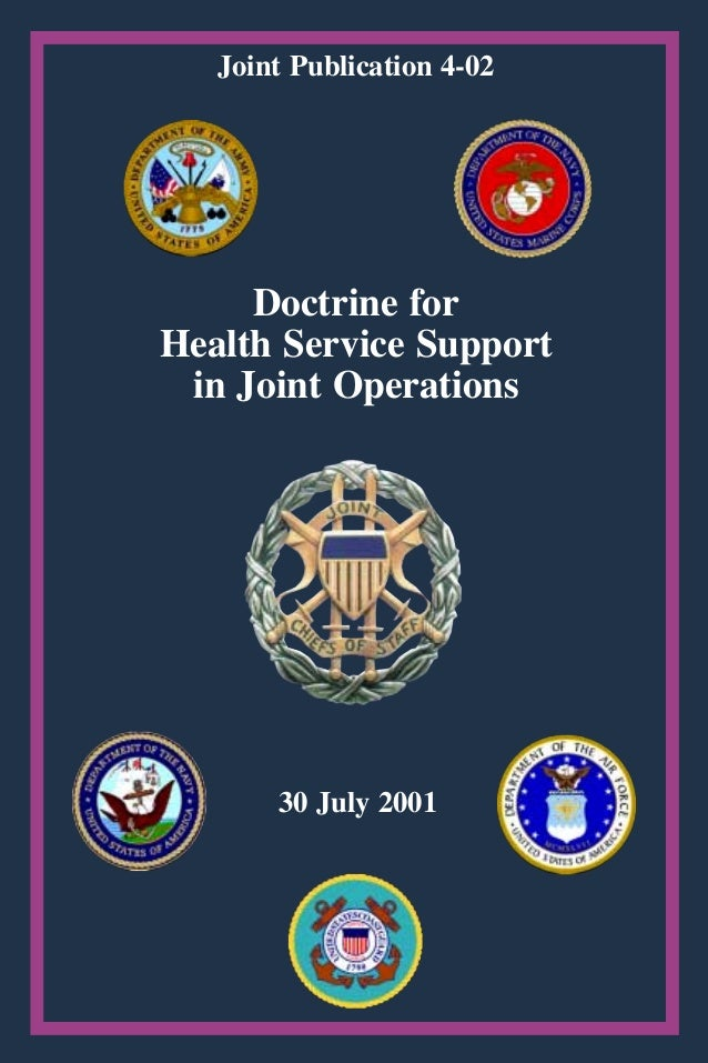 30 July 2001 Doctrine for Health Service Support in Joint Operations Joint Publication 4-02