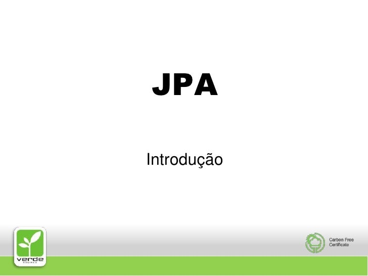 JPA<br />Introdução<br />