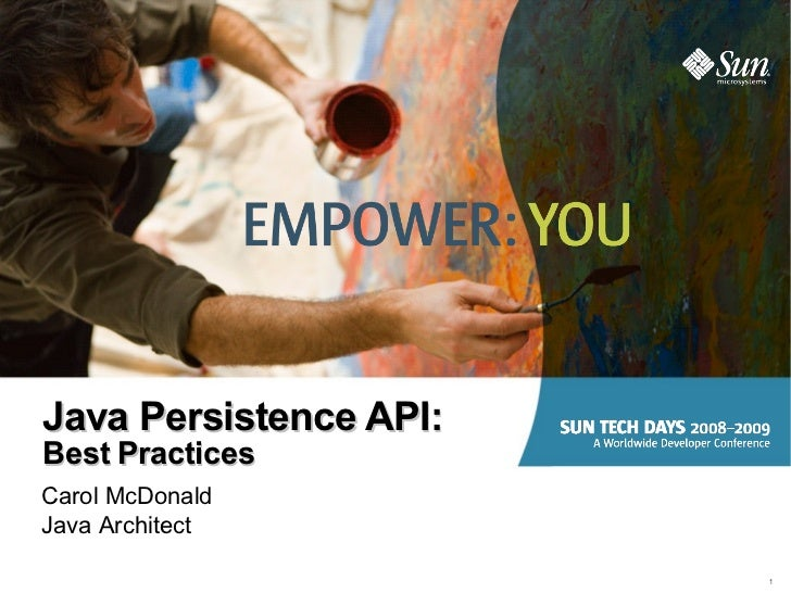 Java Persistence API: Best Practices Carol McDonald Java Architect