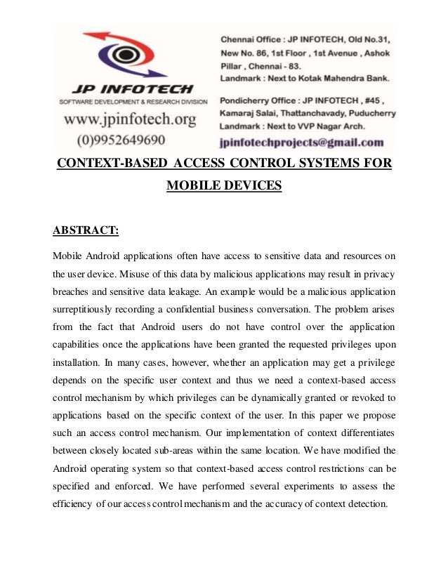 CONTEXT-BASED ACCESS CONTROL SYSTEMS FOR  MOBILE DEVICES  ABSTRACT:  Mobile Android applications often have access to sens...