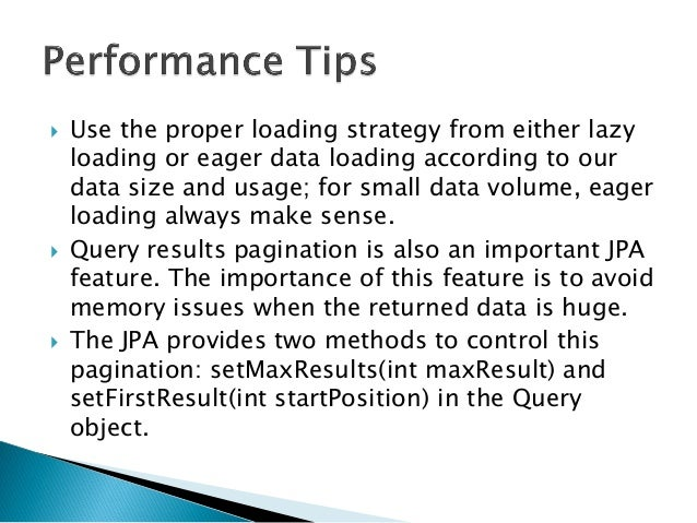  Use the proper loading strategy from either lazy loading or eager data loading according to our data size and usage; for...