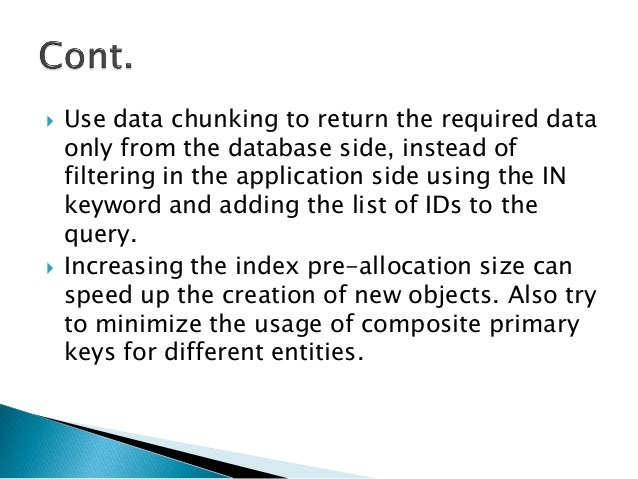  Use data chunking to return the required data only from the database side, instead of filtering in the application side ...