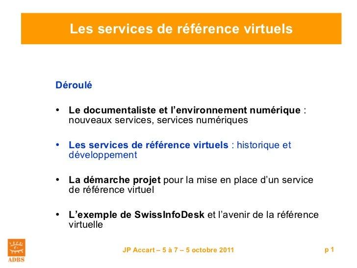 Les services de référence virtuels <ul><li>Déroulé </li></ul><ul><li>Le documentaliste et l'environnement numérique  : nou...