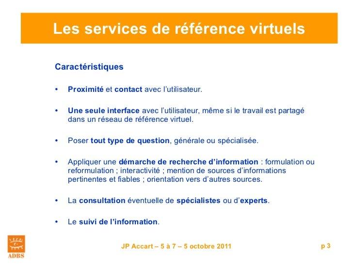 Les services de référence virtuels <ul><li>Caractéristiques   </li></ul><ul><li>Proximité  et  contact  avec l'utilisateur...