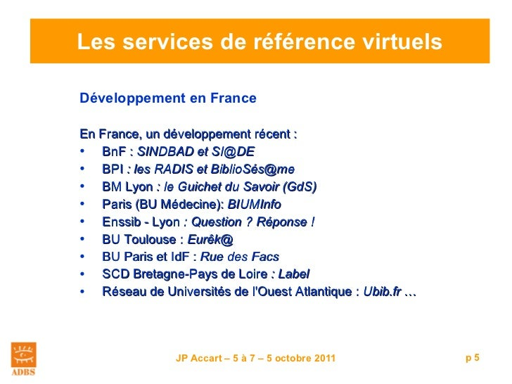 Les services de référence virtuels <ul><li>Développement en France </li></ul><ul><li>En France, un développement récent : ...