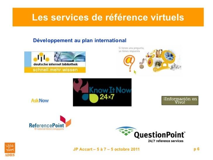 Les services de référence virtuels <ul><li>Développement au plan international  </li></ul>