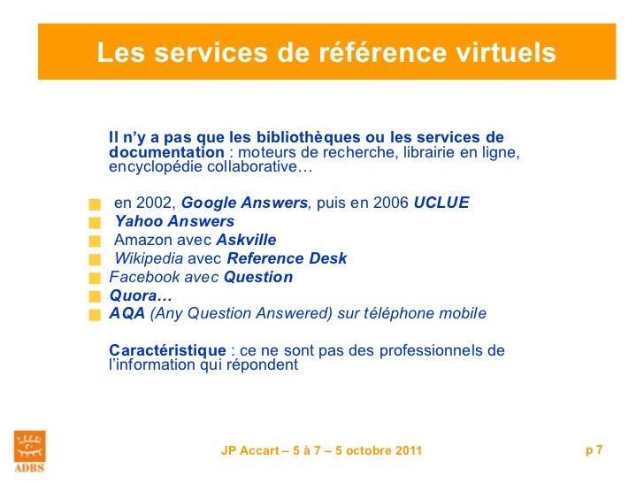 Les services de référence virtuels <ul><li>Il n'y a pas que les bibliothèques ou les services de documentation  : moteurs ...