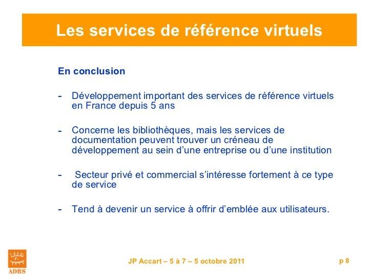 Les services de référence virtuels <ul><li>En conclusion </li></ul><ul><li>Développement important des services de référen...