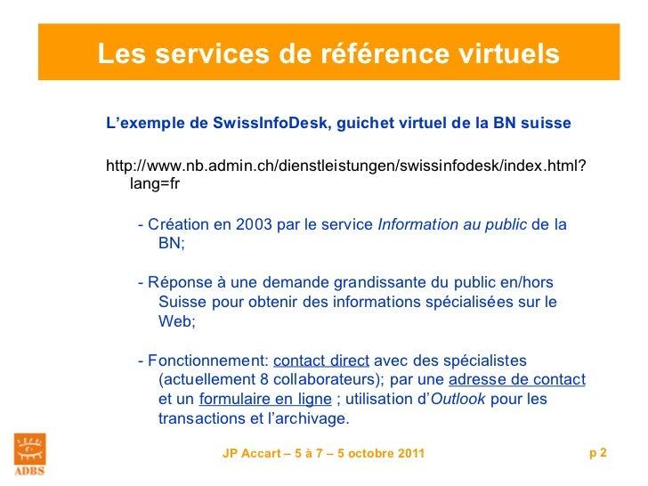 Les services de référence virtuels. (3) L'exemple de SwissInfoDesk et l'avenir de la référence virtuelle Slide 2