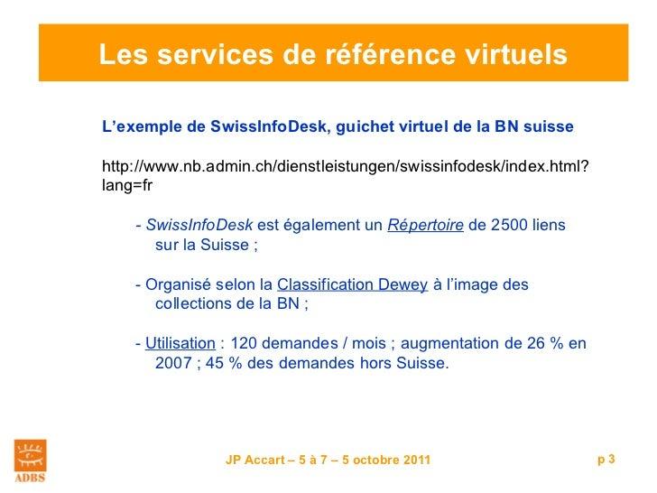 Les services de référence virtuels. (3) L'exemple de SwissInfoDesk et l'avenir de la référence virtuelle Slide 3