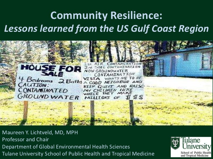 Maureen Lichtveld: Community Resilience: Lessons learned ...