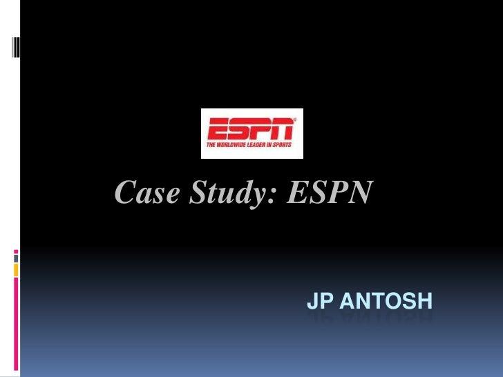 Case Study: ESPN<br />JP Antosh<br />