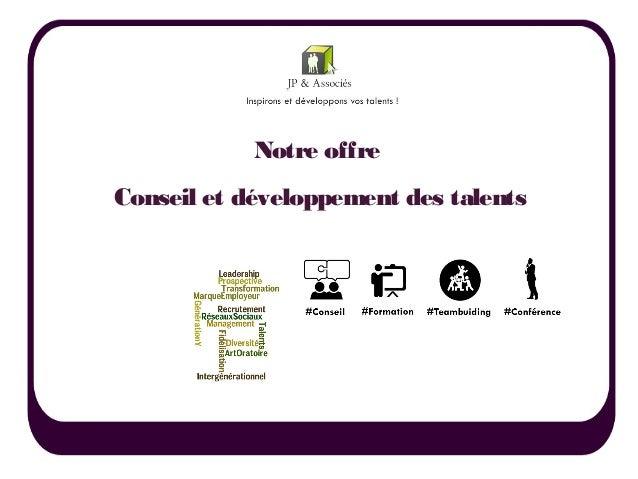 Notre offre Conseil et développement des talents