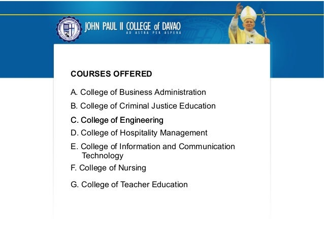 COURSES OFFERED A. College of Business Administration B. College of Criminal Justice Education C. College of EngineeringC....