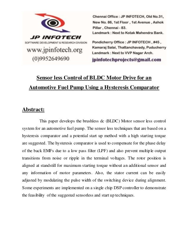Sensor less Control of BLDC Motor Drive for an  Automotive Fuel Pump Using a Hysteresis Comparator  Abstract:  This paper ...