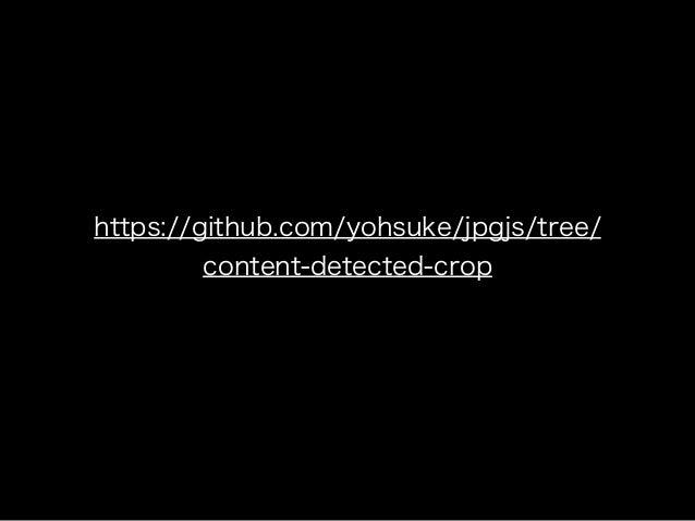 https://github.com/yohsuke/jpgjs/tree/ content-detected-crop