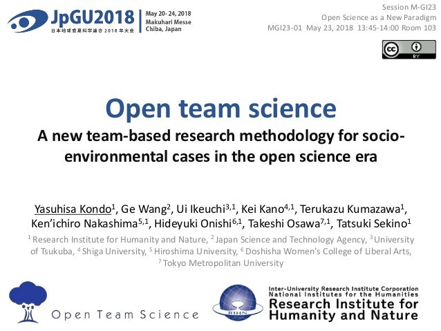 Open team science A new team-based research methodology for socio- environmental cases in the open science era Yasuhisa Ko...