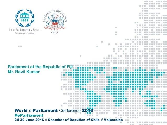 World e-Parliament Conference 2016 #eParliament 28-30 June 2016 // Chamber of Deputies of Chile // Valparaiso Parliament o...