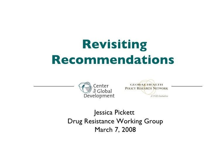 Revisiting Recommendations   Jessica Pickett  Drug Resistance Working Group March 7, 2008