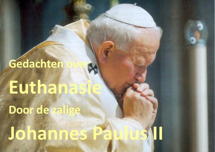 Gedachten overEuthanasieDoor de zaligeJohannes Paulus II