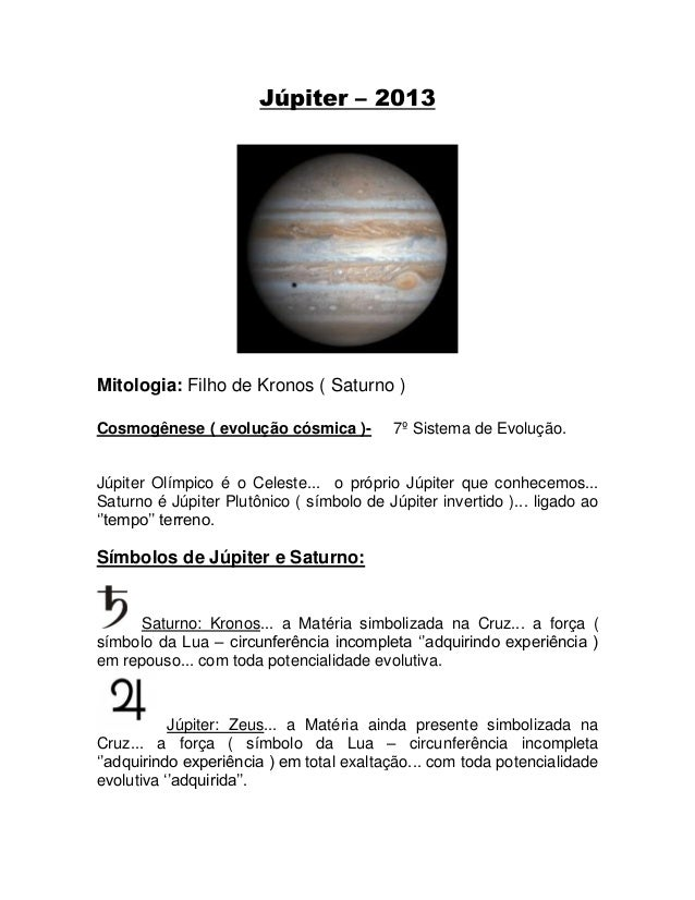 Júpiter – 2013Mitologia: Filho de Kronos ( Saturno )Cosmogênese ( evolução cósmica )- 7º Sistema de Evolução.Júpiter Olímp...