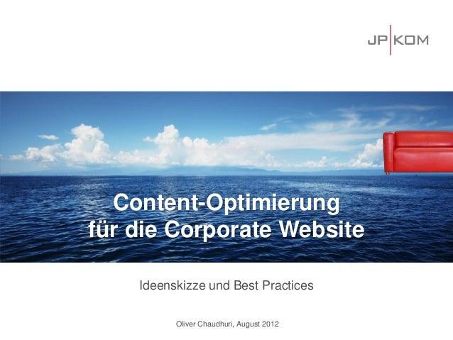 Ideenskizze und Best PracticesOliver Chaudhuri, August 2012Auf zu neuen UfernContent-Optimierungfür die Corporate Website
