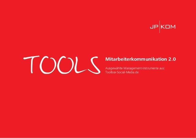 TOOLS Mitarbeiterkommunikation 2.0 Ausgewählte Management-Instrumente aus: Toolbox-Social-Media.de