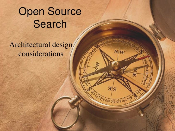 Open Source Search<br />Architectural design considerations<br />
