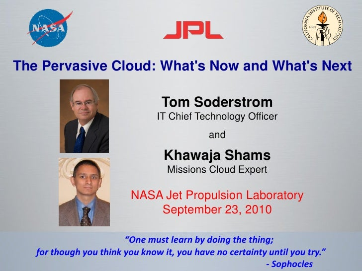 The Pervasive Cloud: What's Now and What's Next                                   Tom Soderstrom                          ...