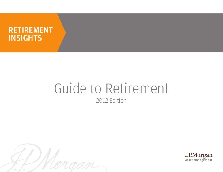 RETIREMENTINSIGHTS             Guide to Retirement                   2012 Edition