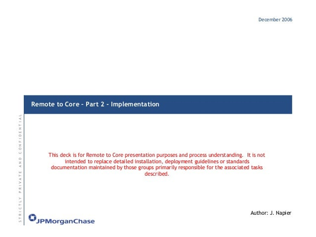 December 2006  STRICTLY PRIVATE AND CONFIDENTIAL  Remote to Core – Part 2 - Implementation...