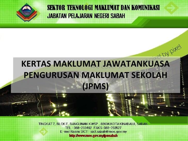 KERTAS MAKLUMAT JAWATANKUASA PENGURUSAN MAKLUMAT SEKOLAH (JPMS)