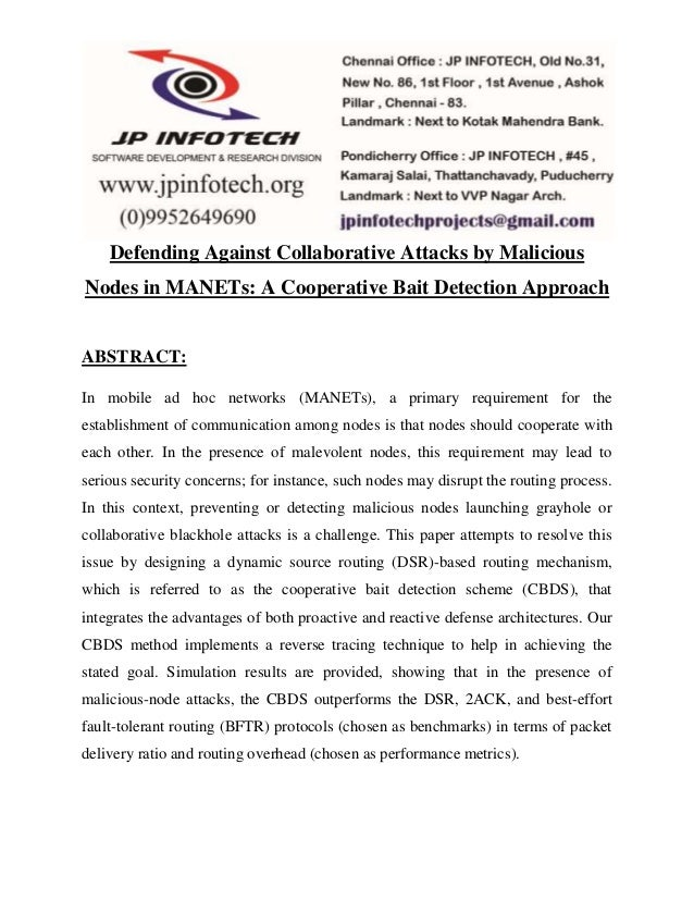 Defending Against Collaborative Attacks by Malicious  Nodes in MANETs: A Cooperative Bait Detection Approach  ABSTRACT:  I...