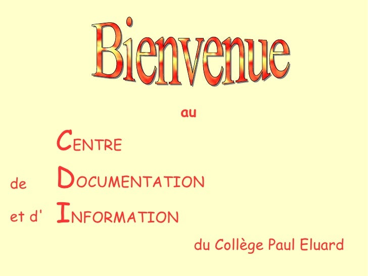 au        CENTREde      DOCUMENTATIONet d   INFORMATION                    du Collège Paul Eluard