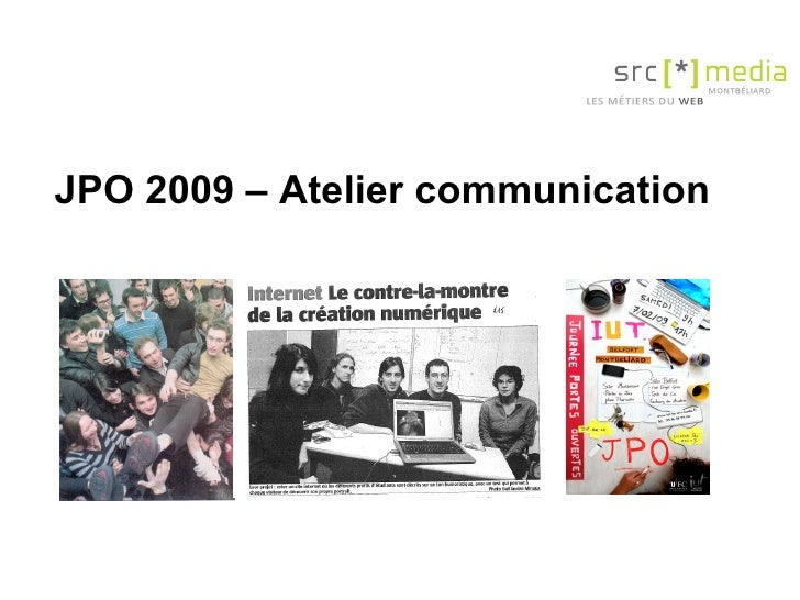 JPO 2009 – Atelier communication