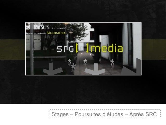 Stages – Poursuites d'études – Après SRC