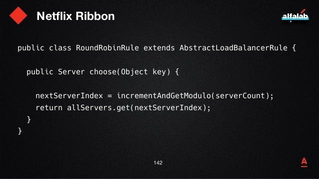 Netflix Ribbon 143 private int incrementAndGetModulo(int modulo) { for (;;) { int current = nextServerCyclicCounter.get();...