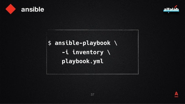 ansible $ ansible-playbook  -i inventory  playbook.yml 38