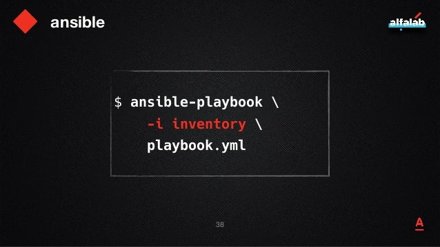 ansible $ ansible-playbook  -i inventory  playbook.yml 39