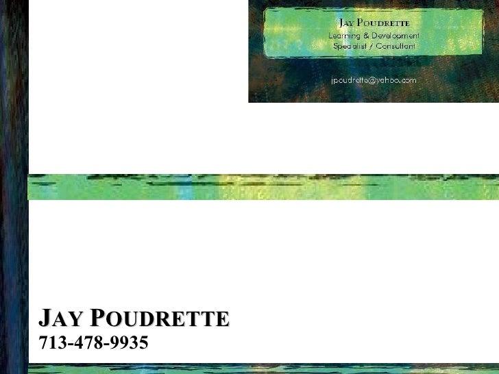 J AY  P OUDRETTE 713-478-9935