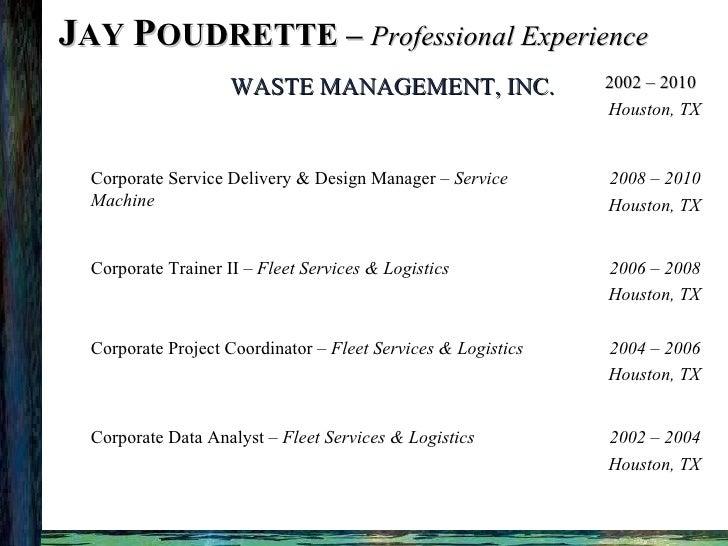 J AY  P OUDRETTE –  Professional Experience 2002 – 2004 Houston, TX <ul><ul><li>Corporate Data Analyst –  Fleet Services &...